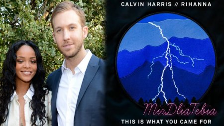 Новый клип Calvin Harris ft. Rihanna - This Is What You Came For (2016)